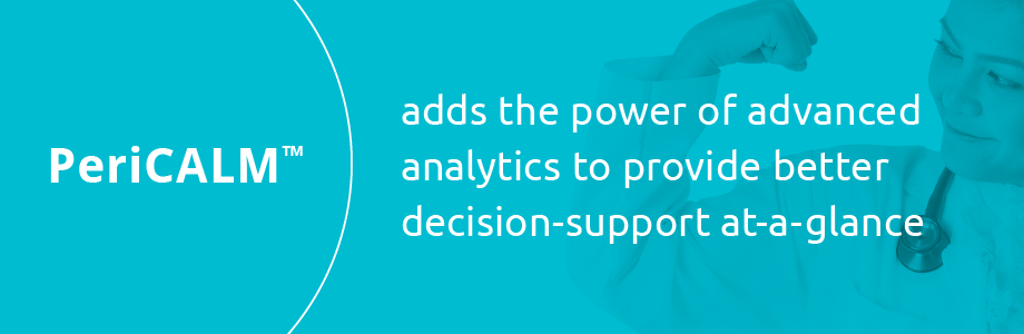PeriCALM adds the power of analytics to provide better decision-support